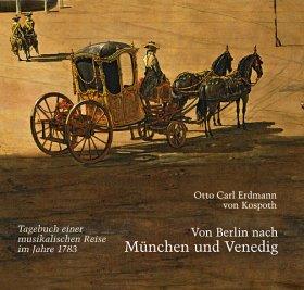 Von Berlin nach München und Venedig
