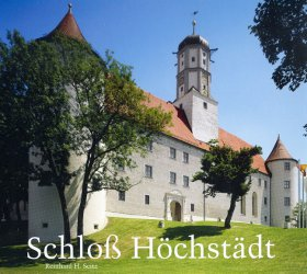 Das Fürstliche Renaissanceschloß Höchstädt a. d. Donau