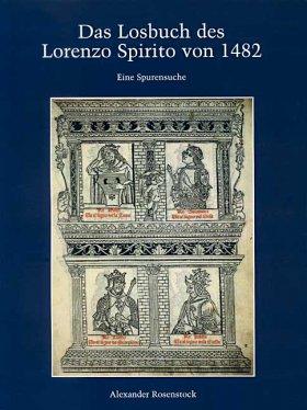 Das Losbuch des Lorenzo Spirito von 1482