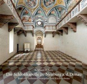 Die Schloßkapelle zu Neuburg a. d. Donau