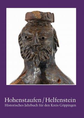 Hohenstaufen/Helfenstein. Historisches Jahrbuch für den Kreis Göppingen 20